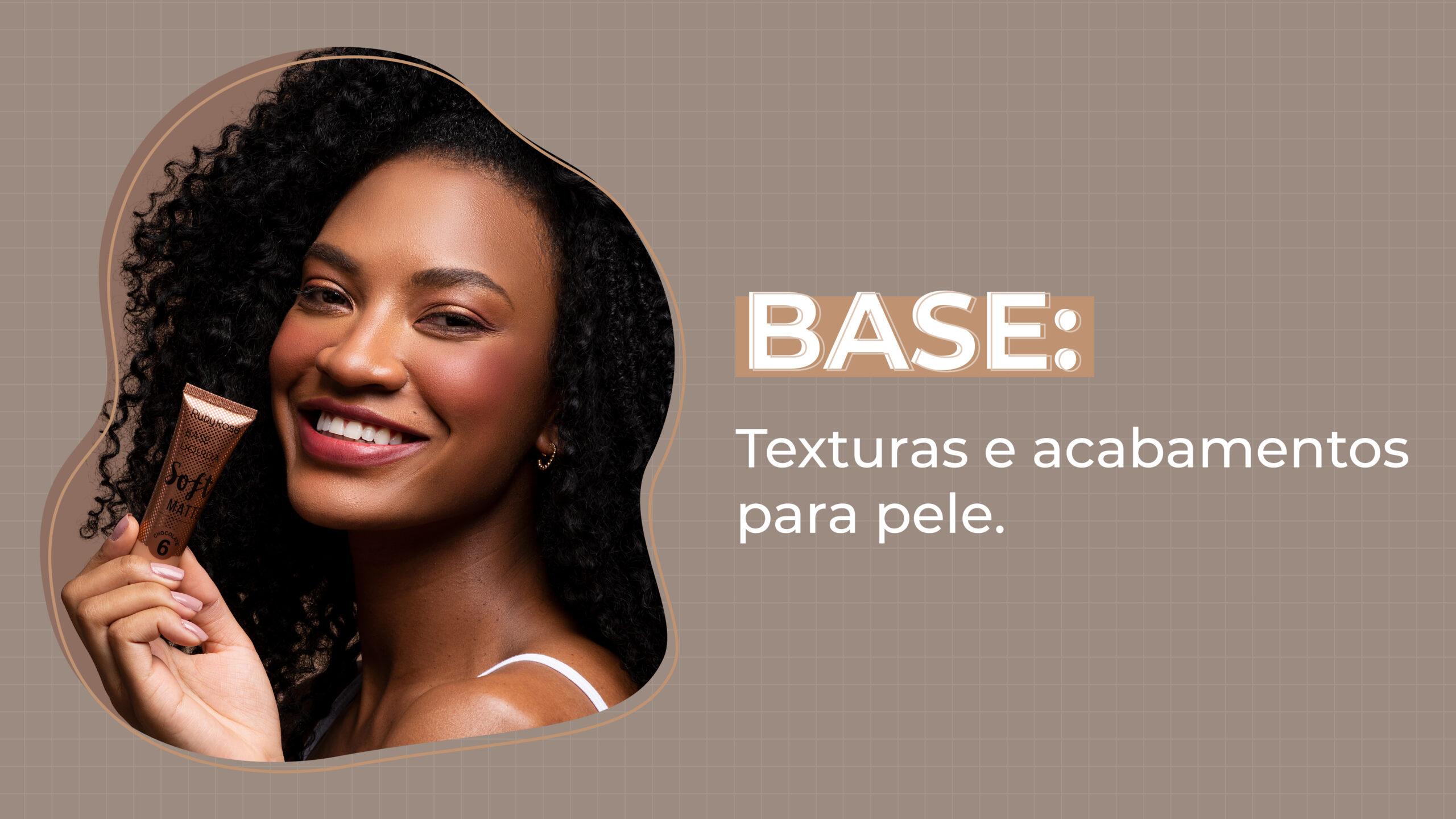 Base para o rosto: descubra as diferentes texturas e acabamentos para maquiagem em 2021!