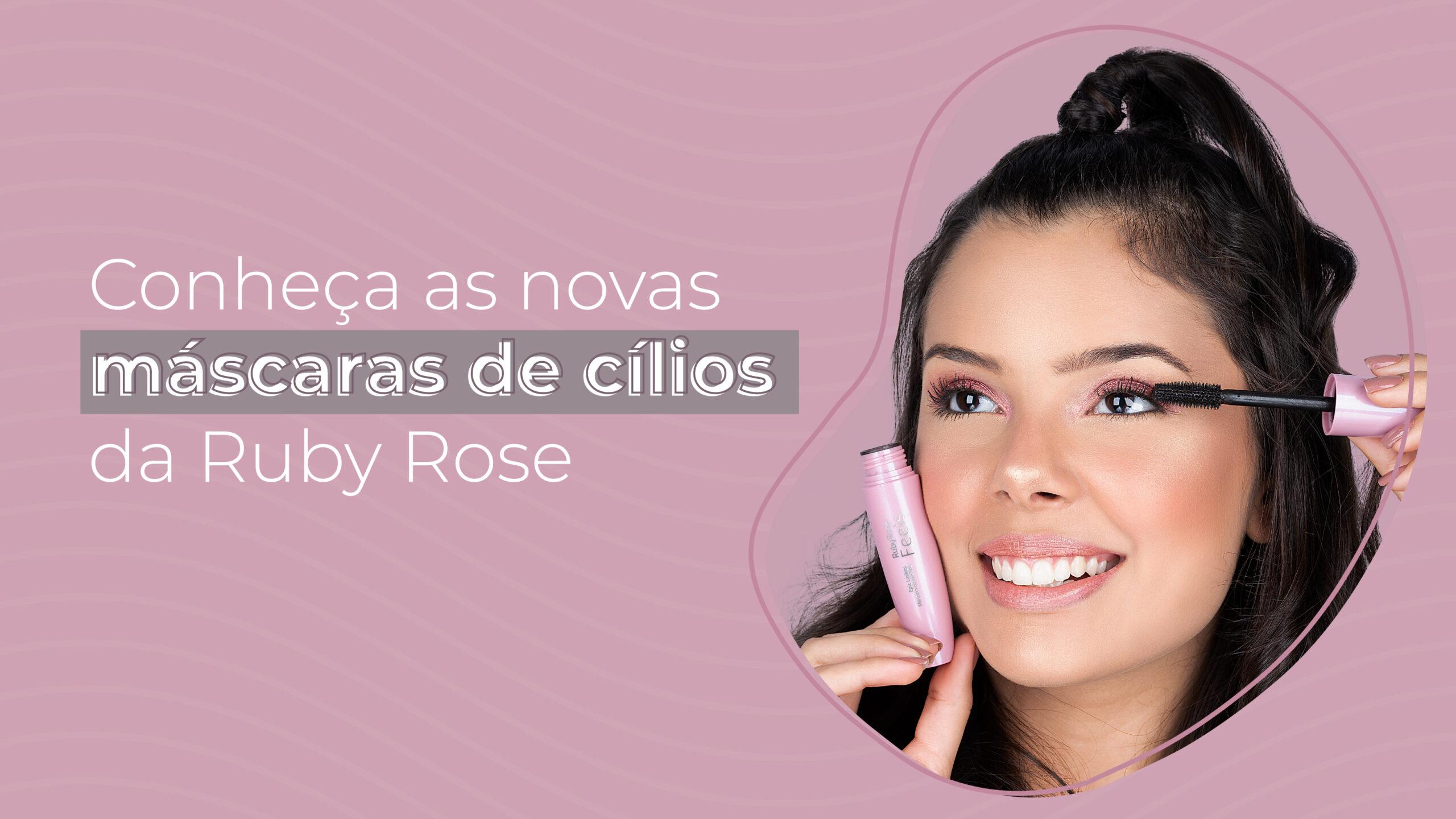 Máscara de cílios: Ruby Rose lança máscaras com fibras e vitamina E
